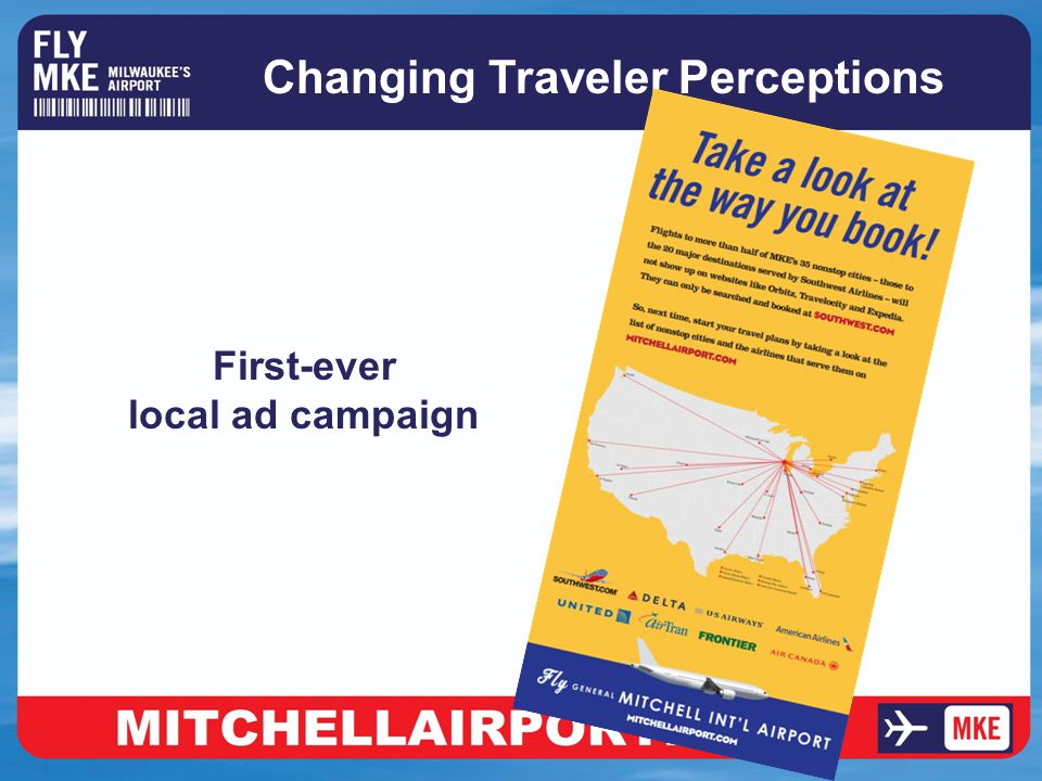 Changing Traveler Perceptions First-ever local ad campaign