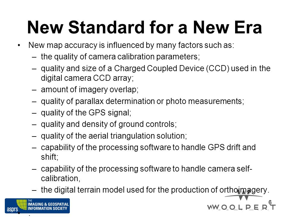 New Standard for a New Era New map accuracy is influenced by many factors such as: –the quality of camera calibration parameters; –quality and size of
