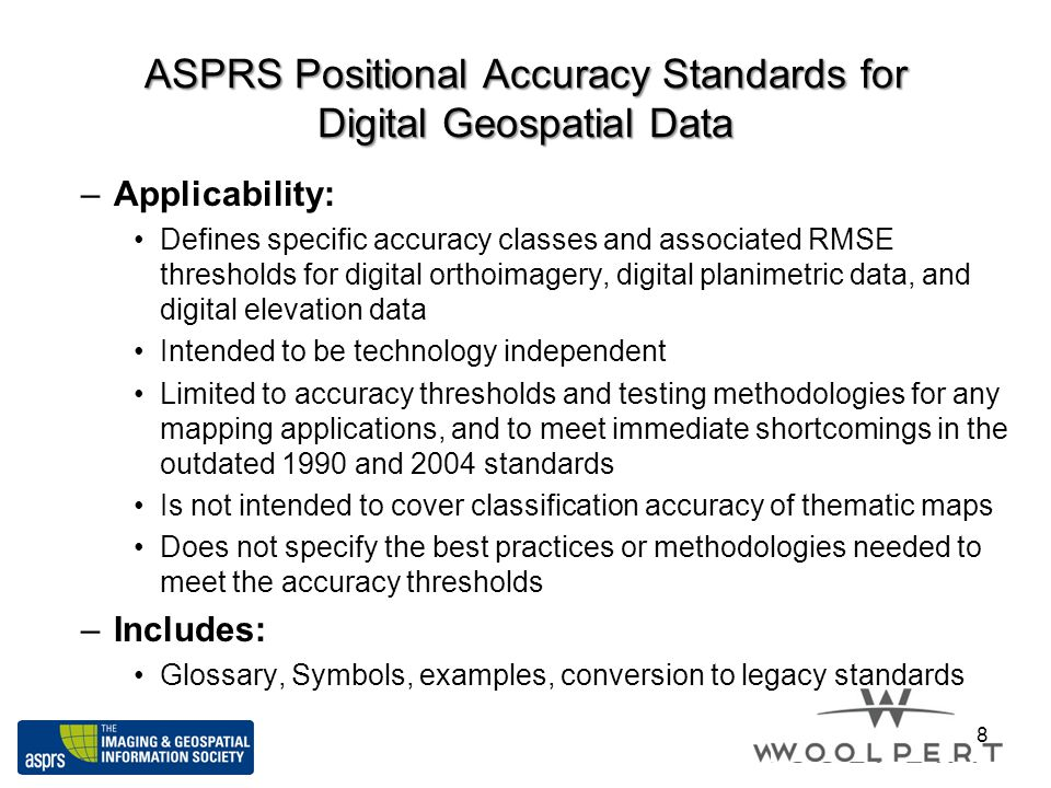 Examples on Vertical Accuracy and Recommended Lidar Point Density for Digital Elevation Data according to the new ASPRS 2014 standard Vertical Accuracy Class Absolute Accuracy Recommended Minimum NPD (pts/m 2 ) Recommended Maximum NPS 7 (m) RMSE z Non-Vegetated (cm) NVA at 95% Confidence Level (cm) 1-cm1.02.0≥20≤0.22 2.5-cm2.54.9160.25 5-cm5.09.880.35 10-cm10.019.620.71 15-cm15.029.411.0 20-cm20.039.20.51.4 33.3-cm33.365.30.252.0 66.7-cm66.7130.70.13.2 100-cm100.0196.00.054.5 333.3-cm333.3653.30.0110.0 19