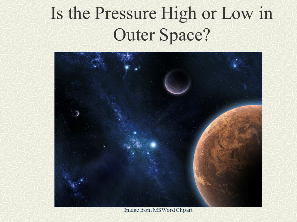 Is the Pressure High or Low in Outer Space Image from MSWord Clipart