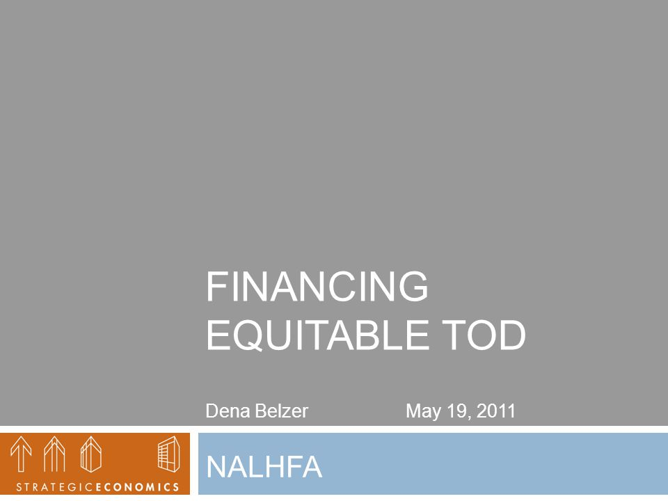 New and Emerging Strategies for Financing TOD 1.Structured Funds 2.