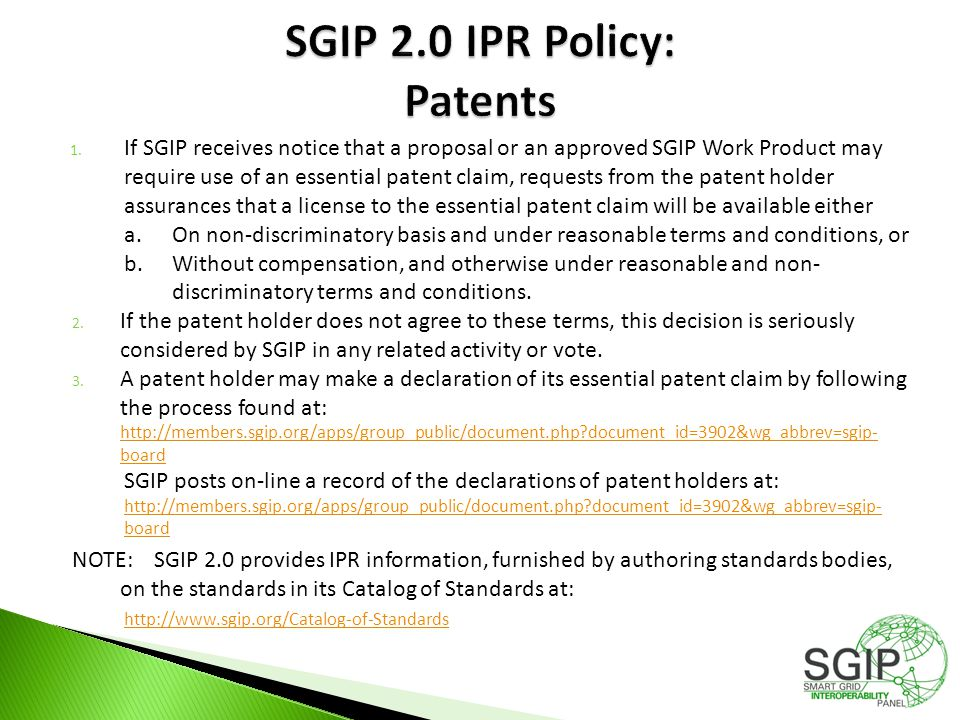 1. If SGIP receives notice that a proposal or an approved SGIP Work Product may require use of an essential patent claim, requests from the patent hol