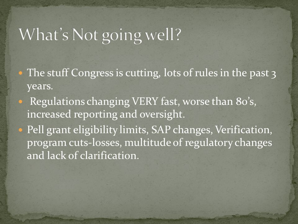 The stuff Congress is cutting, lots of rules in the past 3 years.