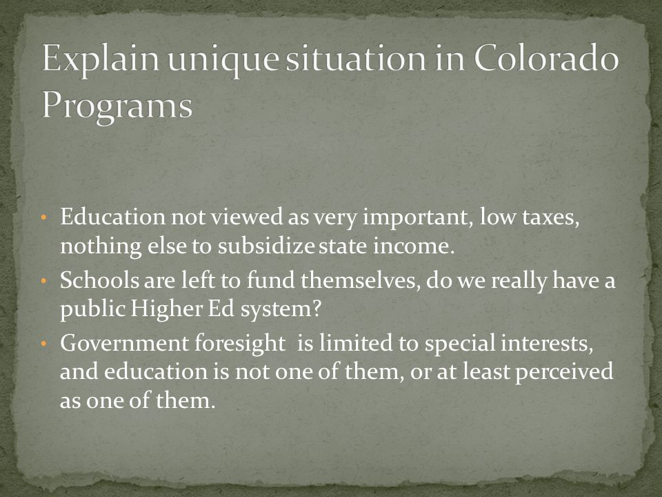 Education not viewed as very important, low taxes, nothing else to subsidize state income.