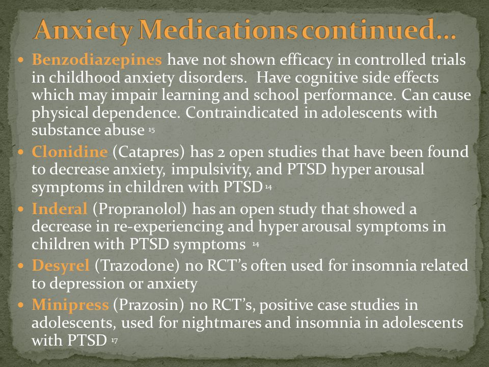 Benzodiazepines have not shown efficacy in controlled trials in childhood anxiety disorders.