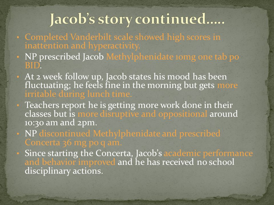 Completed Vanderbilt scale showed high scores in inattention and hyperactivity.