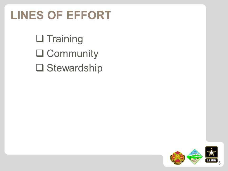 LINES OF EFFORT  Training  Community  Stewardship 5