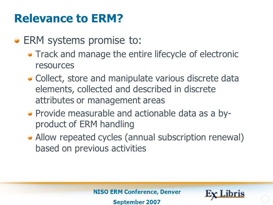 NISO ERM Conference, Denver September 2007 Relevance to ERM.