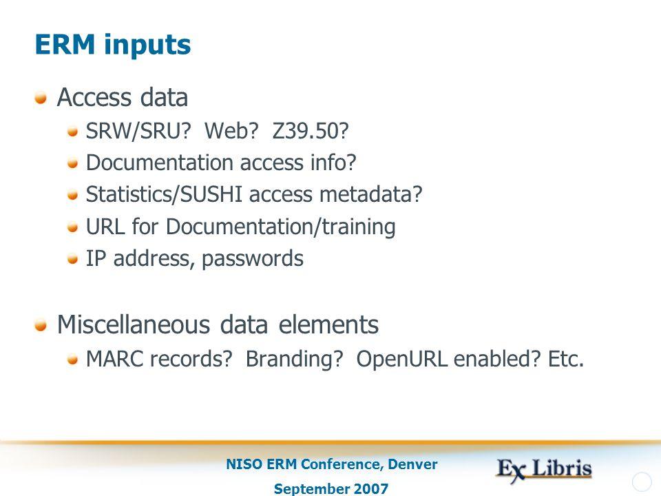 NISO ERM Conference, Denver September 2007 ERM inputs Access data SRW/SRU.