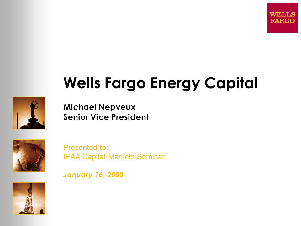 2 Developing RELATIONSHIPS.Providing SOLUTIONS. ® Who is the Wells Fargo Energy Group.