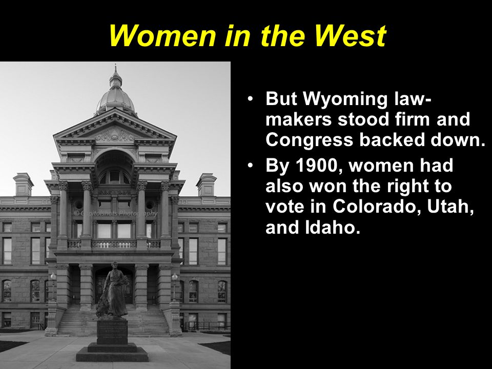 But Wyoming law- makers stood firm and Congress backed down.