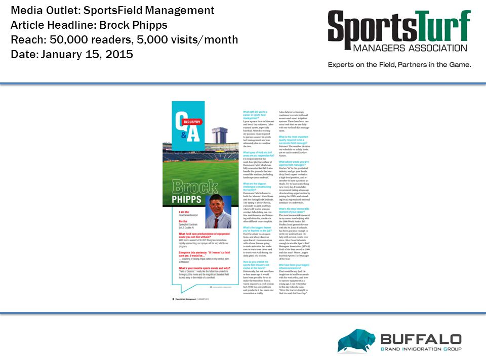 Media Outlet: SportsField Management Article Headline: Brock Phipps Reach: 50,000 readers, 5,000 visits/month Date: January 15, 2015