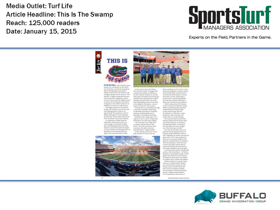 Media Outlet: Turf Life Article Headline: This Is The Swamp Reach: 125,000 readers Date: January 15, 2015
