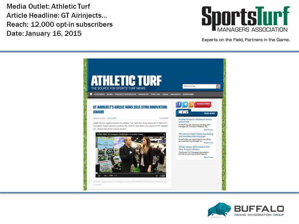 Media Outlet: Athletic Turf Article Headline: GT Airinjects... Reach: 12,000 opt-in subscribers Date: January 16, 2015