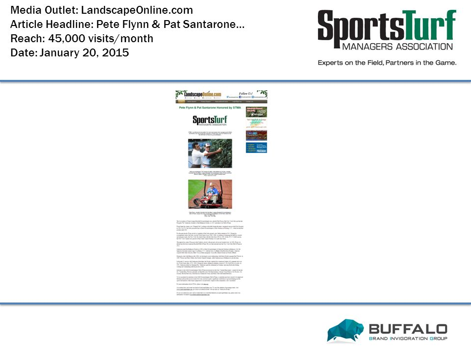 Media Outlet: LandscapeOnline.com Article Headline: Pete Flynn & Pat Santarone... Reach: 45,000 visits/month Date: January 20, 2015