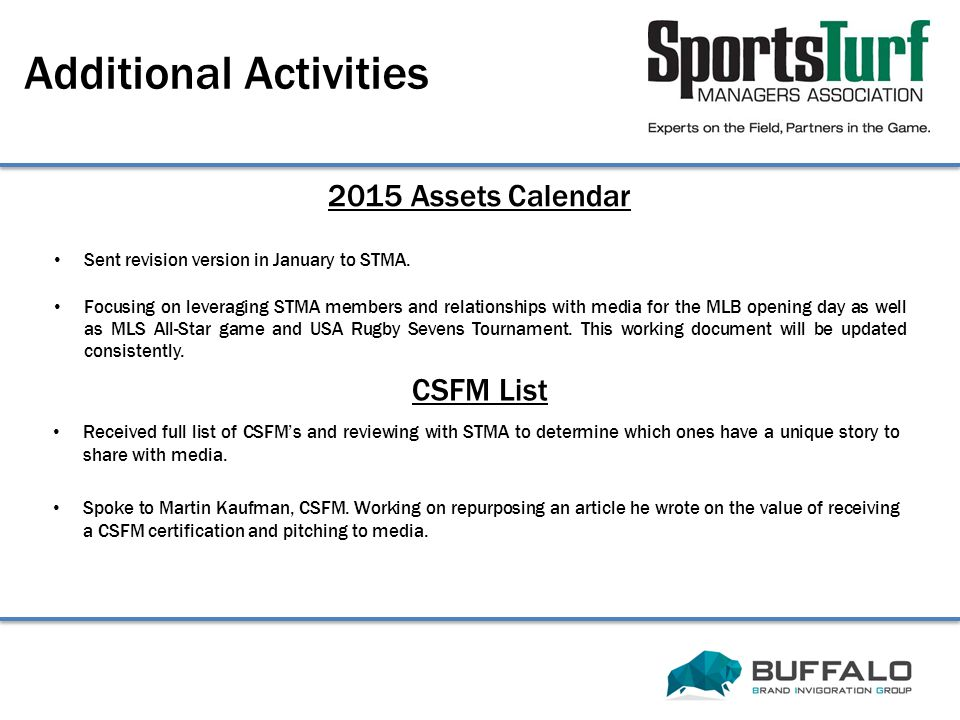 2015 Assets Calendar Additional Activities Sent revision version in January to STMA. Focusing on leveraging STMA members and relationships with media