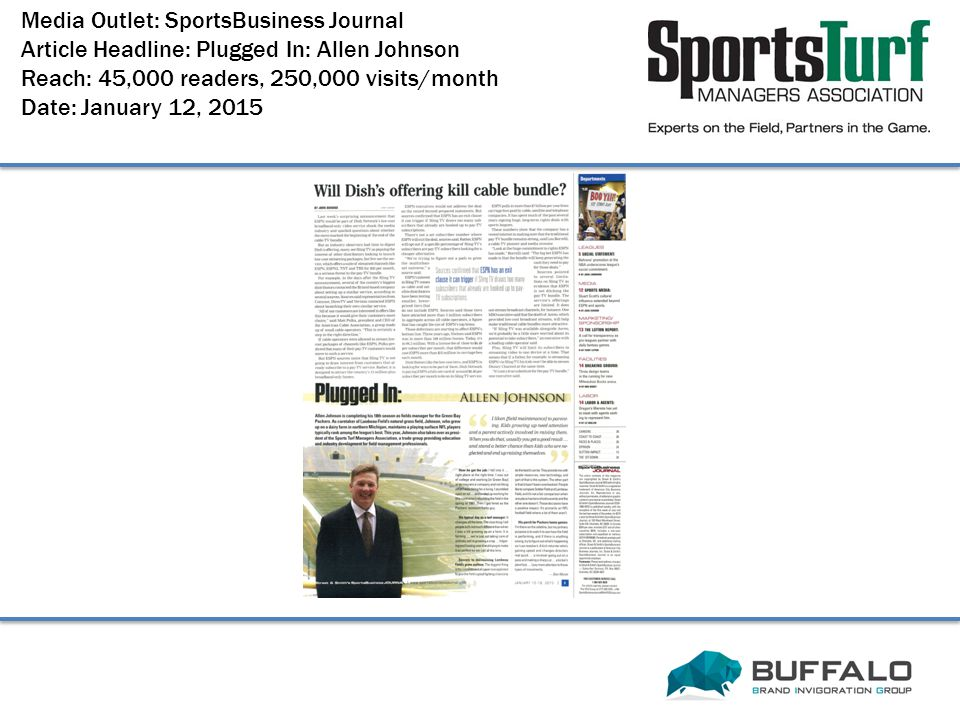 Media Outlet: SportsBusiness Journal Article Headline: Plugged In: Allen Johnson Reach: 45,000 readers, 250,000 visits/month Date: January 12, 2015