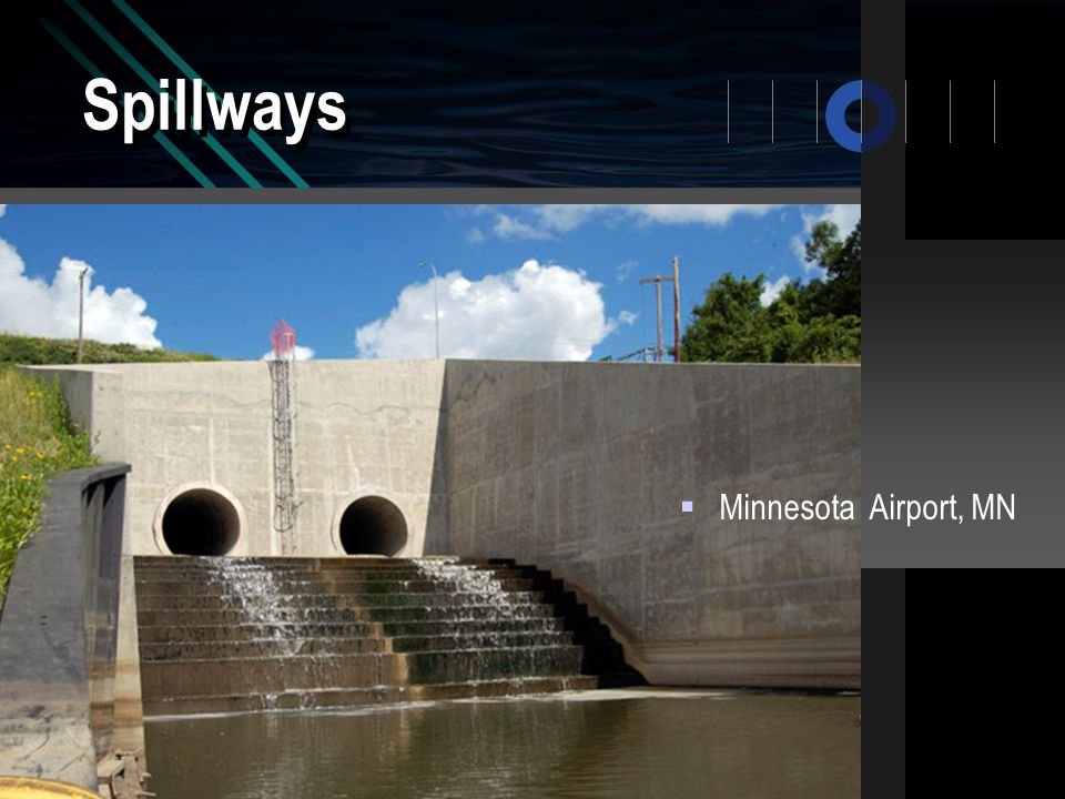 Spillways  Washakie, WY  Mt. Paul  Dillon Dam, CO  Minnesota Airport, MN