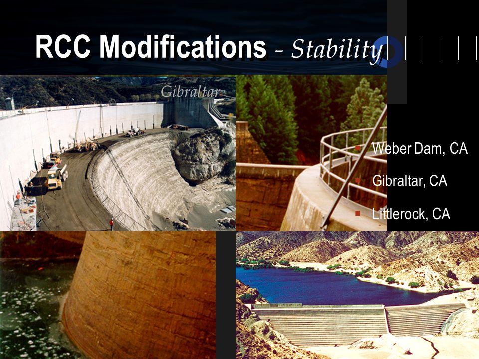 RCC Modifications - Stability  Littlerock, CA  Gibraltar, CA  Weber Dam, CA Gibraltar