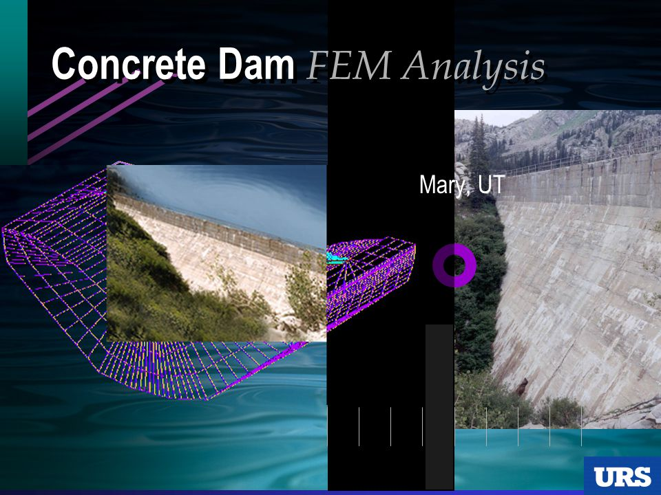 Concrete Dam FEM Analysis  Lake Mary, UT