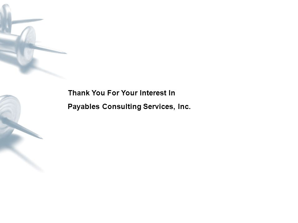 Thank You For Your Interest In Payables Consulting Services, Inc.