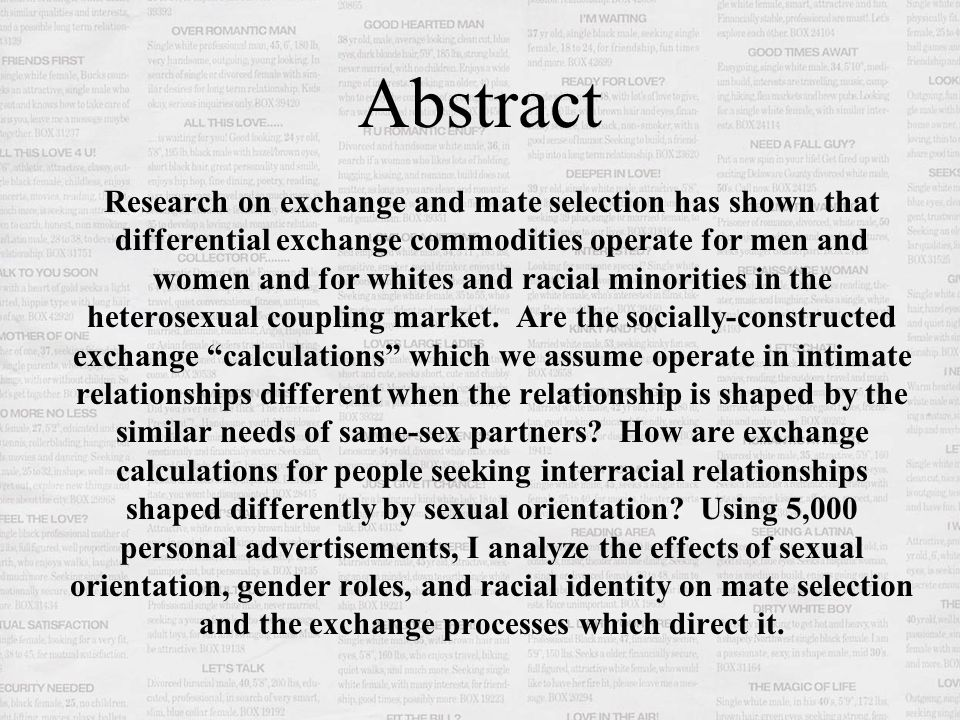 Abstract Research on exchange and mate selection has shown that differential exchange commodities operate for men and women and for whites and racial