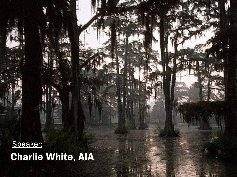 Charlie White, AIA Speaker: