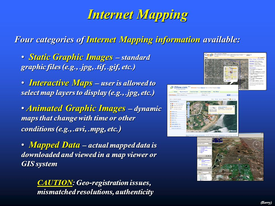 (Nanotechnology) Geotechnology (Biotechnology) Global Positioning System Remote Sensing Geographic Information Systems Where is What GPS/GIS/RS Analysis involves investigation of spatial relationships (numerical)PrescriptiveModeling Mapping involves precise placement (delineation) of physical features (graphic)DescriptiveMapping Geotechnology is one of the three mega technologies for the 21st century and promises to forever change how we conceptualize, utilize and visualize spatial relationships in scientific research and commercial applications Computer Classification Computer Classification of RS Data of RS Data Precision Ag Precision Ag Infrastructure Routing Infrastructure Routing and Risk Analysis and Risk Analysis Geo-Business Geo-Business Competition Analysis Competition Analysis Wildfire Risk Modeling Wildfire Risk Modeling Internet Mapping Internet Mapping Multimedia Mapping Multimedia Mapping Virtual Reality Virtual Reality (Berry)