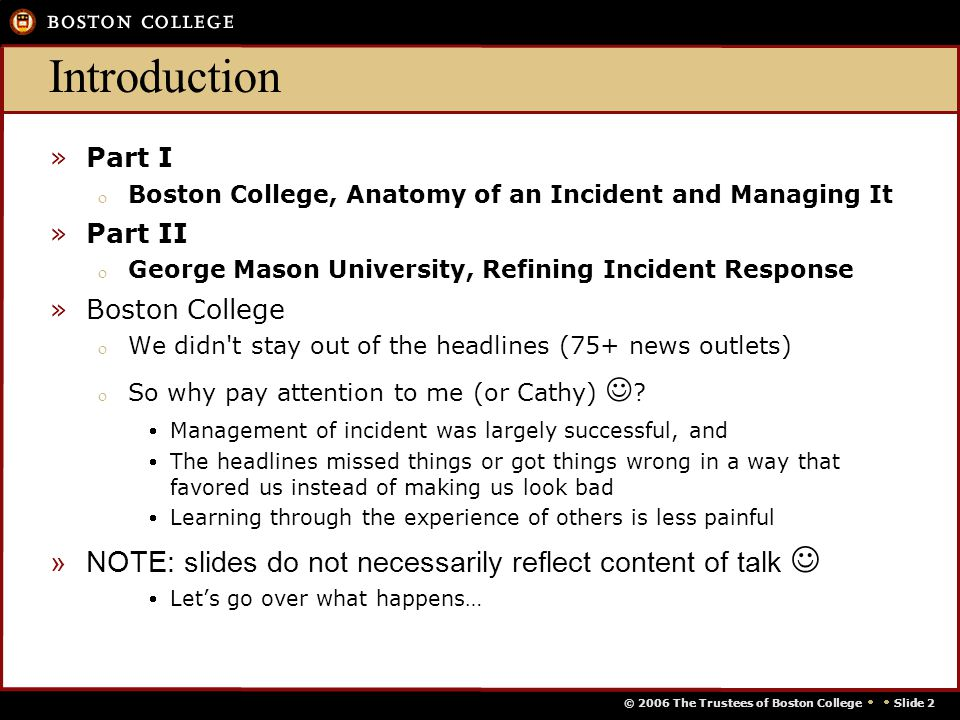 © 2006 The Trustees of Boston College   Slide 1 Staying Out of the Security Headlines Educause Security Professionals Conference Track 4 Wednesday,