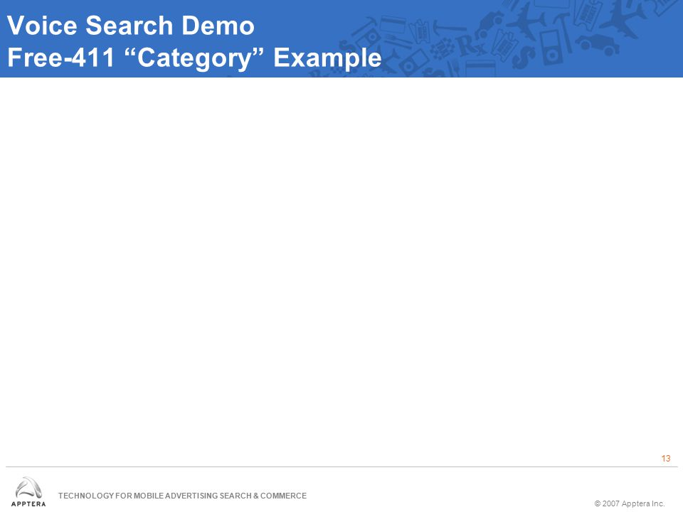 TECHNOLOGY FOR MOBILE ADVERTISING SEARCH & COMMERCE © 2007 Apptera Inc.