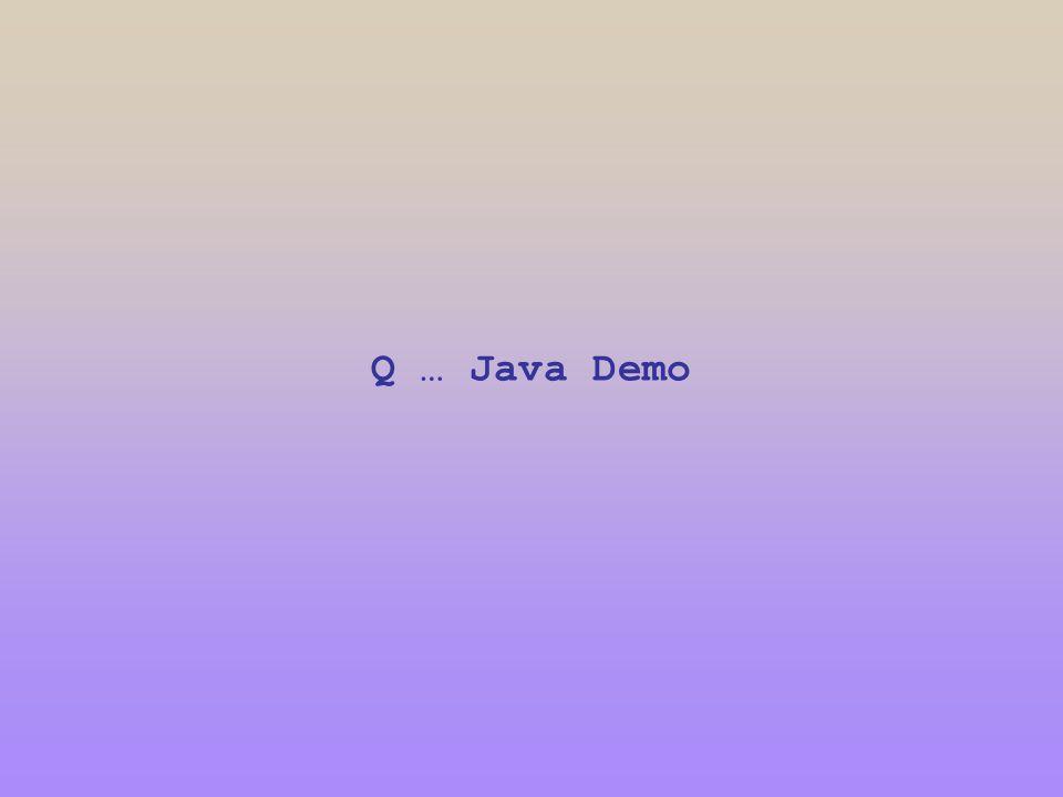 Q … Java Demo