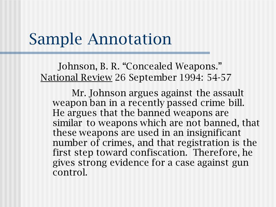 Sample Annotation Johnson, B.R. Concealed Weapons. National Review 26 September 1994: 54-57 Mr.