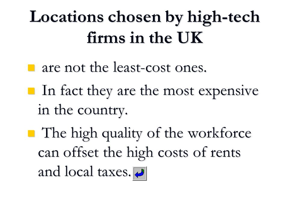Locations chosen by high-tech firms in the UK are not the least-cost ones.