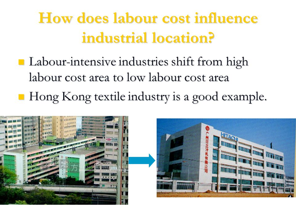 How does labour cost influence industrial location.