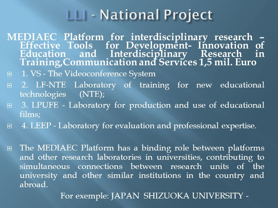 MEDIAEC Platform for interdisciplinary research – Effective Tools for Development- Innovation of Education and Interdisciplinary Research in Training,Communication and Services 1,5 mil.