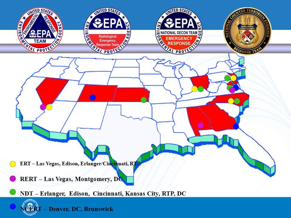 ERT – Las Vegas, Edison, Erlanger/Cincinnati, RTP RERT – Las Vegas, Montgomery, DC NDT – Erlanger, Edison, Cincinnati, Kansas City, RTP, DC NCERT – Denver, DC, Brunswick