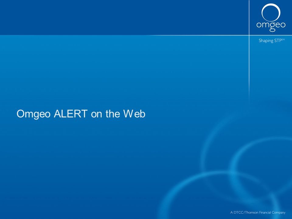 Omgeo ALERT on the Web