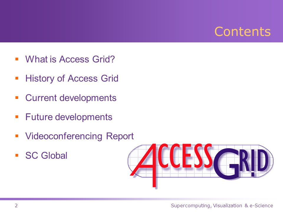 Supercomputing, Visualization & e-Science3 Typical Views of Access Grid ETF Management MeetingSeminar SC Global WorkshopPerformance Art