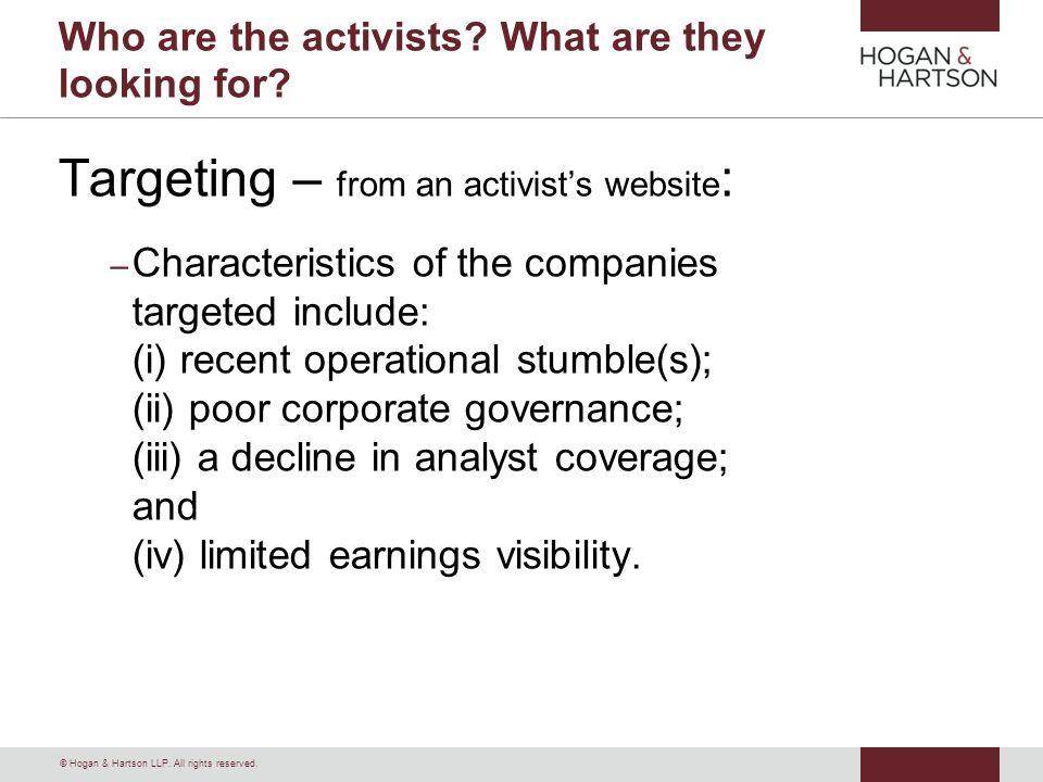 © Hogan & Hartson LLP. All rights reserved. Who are the activists.