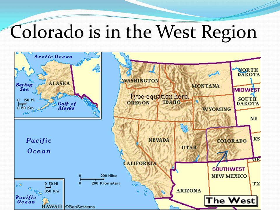 Colorado is in the West Region