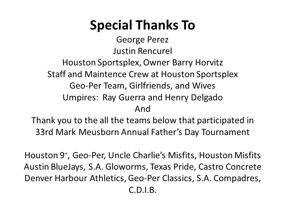 Special Thanks To George Perez Justin Rencurel Houston Sportsplex, Owner Barry Horvitz Staff and Maintence Crew at Houston Sportsplex Geo-Per Team, Gi