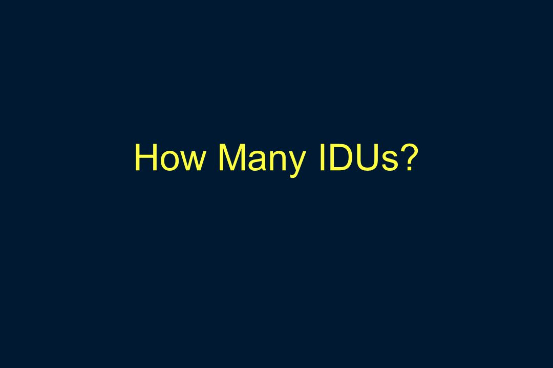 How Many IDUs