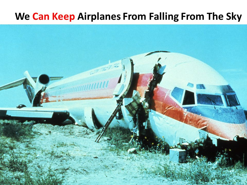 We Can Keep Airplanes From Falling From The Sky