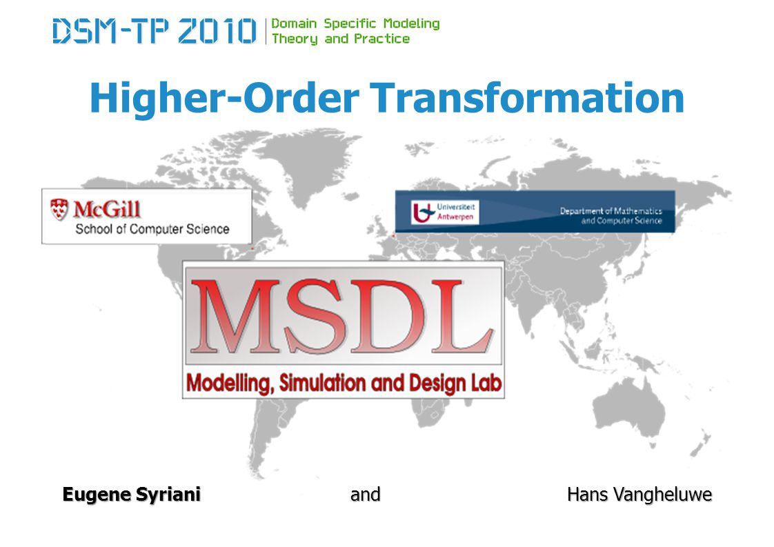 Higher-Order Transformation Eugene SyrianiandHans Vangheluwe