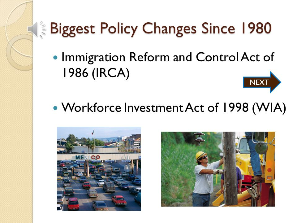 Legislation Since 1980 Job Training Partnership Act of 1982 (JTPA) Personal Responsibility and Work Opportunity Reconciliation Act of1996 (PRWORA) – Welfare as a transition to work The Trade Adjustment Assistance Reform Act of 2002 The American Recovery and Reinvestment Act of 2009 (ARRA) (the Stimulus Bill ) ◦ Create and save jobs ◦ Spur economic activity and long-term investment ◦ Foster better accountability and transparency in government spending Veterans Retraining Assistance Program of 2011 (VRAP) (VOW to Hire Veterans) NEXT