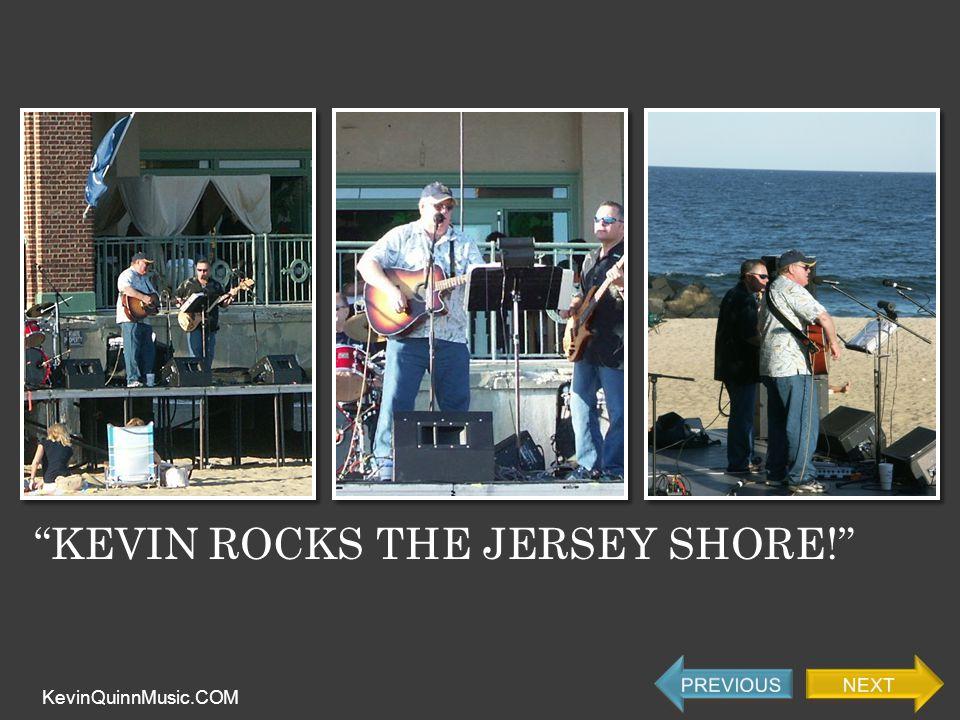 KEVIN ROCKS THE JERSEY SHORE! KevinQuinnMusic.COM