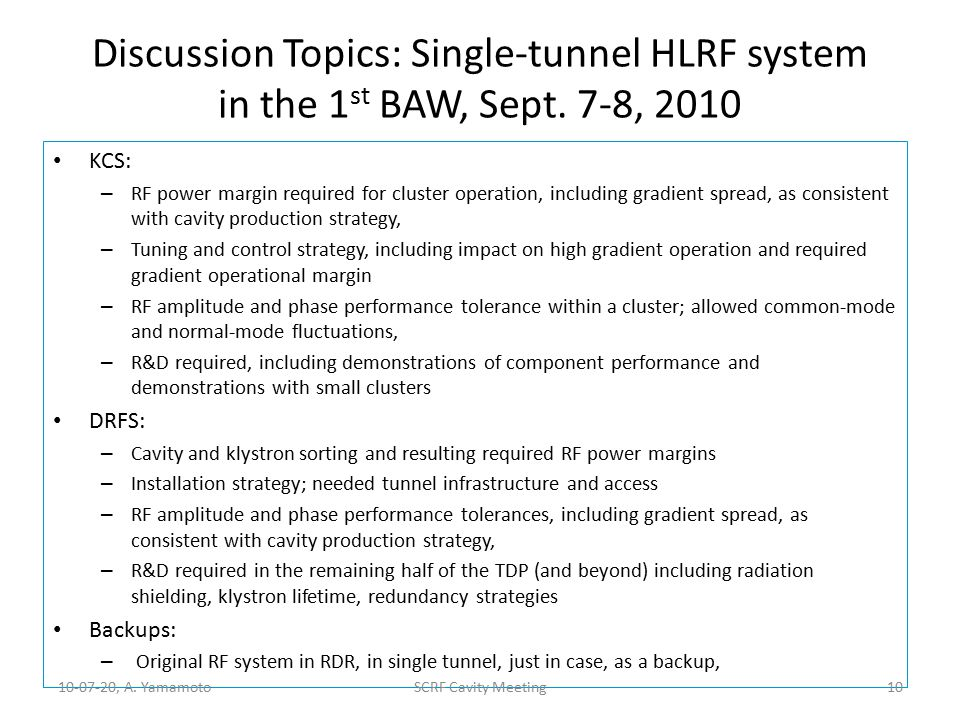 Discussion Topics: Single-tunnel HLRF system in the 1 st BAW, Sept. 7-8, 2010 KCS: – RF power margin required for cluster operation, including gradien