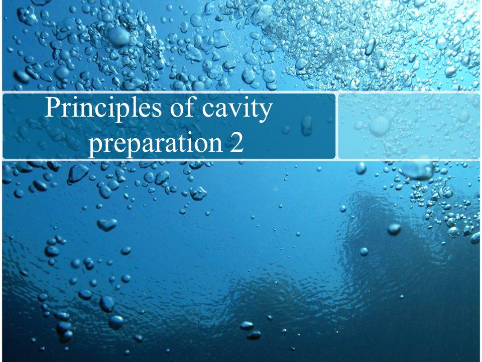 Principles of cavity preparation 2