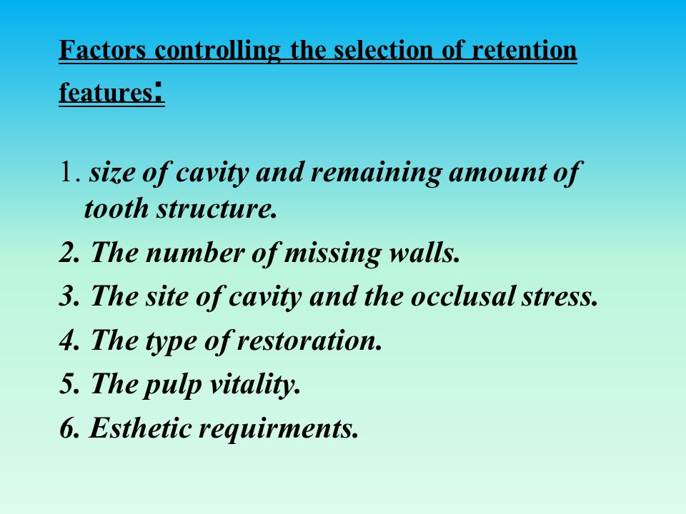 Factors controlling the selection of retention features : 1.