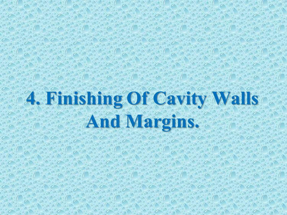 4. Finishing Of Cavity Walls And Margins.